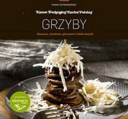 Grzyby. Kanon tradycyjnej kuchni polskiej