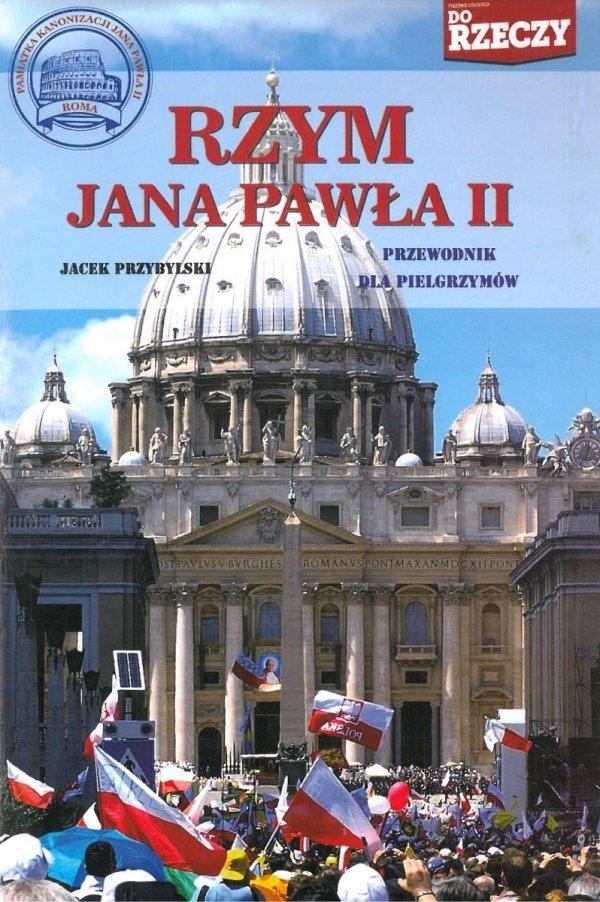 Rzym Jana Pawła II. Przewodnik dla pielgrzymów