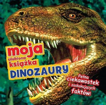 Moja ulubiona książka. Dinozaury