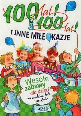 100 lat, 100 lat i inne miłe okazje. Wesołe zabawy dla dzieci