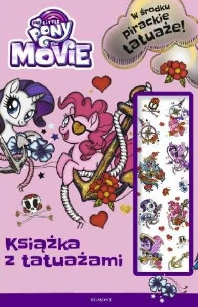 My Little Pony The Movie. Książka z tatuażami