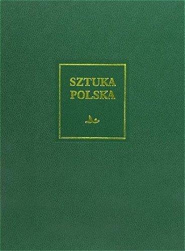 Sztuka Polska. Tom 4. Wczesny i dojrzały barok (XVII wiek)