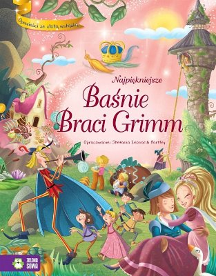 Opowieści ze złotą wstążką. Najpiękniejsze Baśnie Braci Grimm