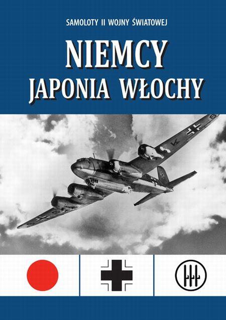 Samoloty II wojny światowej. Niemcy, Japonia, Włochy