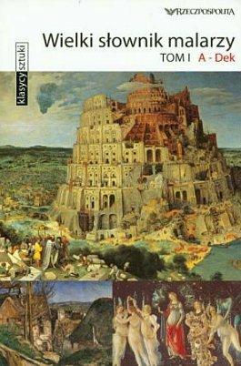 Wielki słownik malarzy A-Dek. Klasycy Sztuki, tom 41