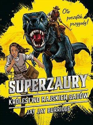 Superzaury. Królestwo rajskich gadów