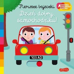 Harper Collins Książeczka Pierwsze bajeczki Akademia Mądrego Dziecka Dzień Dobry, samochodziku!