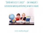 Odrób wreszcie te lekcje! - jak nawiązać z dzieckiem współpracę w kwestii nauki