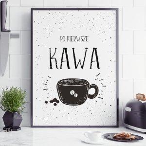 Plakat kuchenny PO PIERWSZE KAWA P091