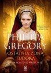 Ostatnia żona Tudora. Poskromienie królowej (wyd. 2018)