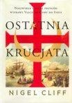 Ostatnia krucjata. Niezwykłe i pełne przygód wyprawy Vasco da Gamy do Indii