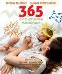 365 dni z kochanym maleństwem. Jak się bawić, rozwijać i poznawać świat? (wyd. 2018)