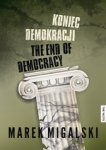 Koniec demokracji. The End of Democracy