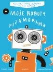 Moje Roboty Piżamorama (dodruk 2018)