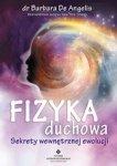 Fizyka duchowa. Sekrety wewnętrznej ewolucji