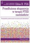 Przedłużona ekspozycja w terapii PTSD nastolatków. Emocjonalne przetwarzanie traumatycznych doświadczeń. Podręcznik terapeuty