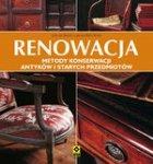 Renowacja. Metody konserwacji antyków i starych przedmiotów