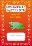 Ćwiczenia w pisaniu. Kaligrafia. Język polski (z żabą, wyd. 2018)