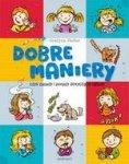 Dobre maniery, czyli savoir-vivre dla dzieci (twarda, wyd. 2017)