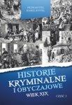 Historie kryminalne i obyczajowe. Wiek XIX. Część 2