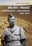 Wojna i miłość. Wspomnienia artylerzysty (1939-1945)