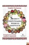 Sekrety odżywiania według szeptuch, Vadim Tschenze