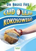 Cud oleju kokosowego (Wyd. 2015)