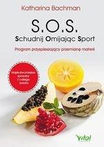 S.O.S. Schudnij Omijając Sport. Program przyspieszający przemianę materii