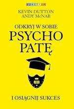 Odkryj w sobie psychopatę i osiągnij sukces