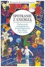 Spotkanie z Energią. Podręcznik samopomocy psychologicznej dla dzieci i nie tylko