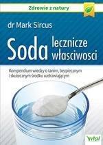 Soda. Lecznicze właściwości. Kompendium wiedzy o tanim, bezpiecznym i skutecznym środku uzdrawiającym