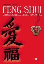 Feng Shui. Sekret szczęścia, miłości i bogactwa