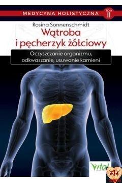 Medycyna holistyczna. Tom 2. Wątroba i pęcherzyk żółciowy