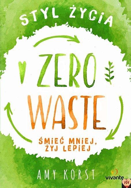 Styl życia Zero Waste - śmieć mniej, żyj lepiej