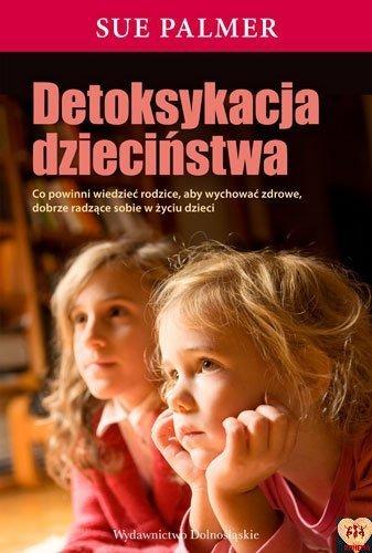 Detoksykacja dzieciństwa (okładka miękka) Autor: Palmer Sue