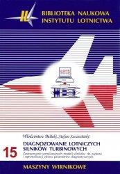 Biblioteka Naukowa nr 15 Włodzimierz Balicki, Stefan Szczeciński - DIAGNOZOWANIE LOTNICZYCH SILNIKÓW TURBINOWYCH