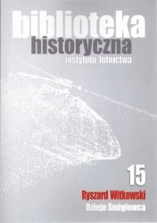 Biblioteka Historyczna nr 15. Ryszard Witkowski – Dzieje śmigłowca - oprawa twarda