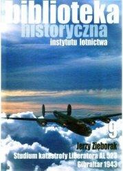 Biblioteka Historyczna nr 9 Jerzy Zięborak - Studium katastrofy Liberatora AL 523. Gibraltar 1943