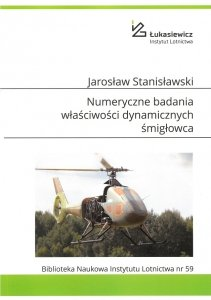 Biblioteka Naukowa nr 59 Jarosław Stanisławski – Numeryczne badania właściwości dynamicznych śmigłowca