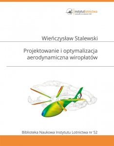 Biblioteka Naukowa nr 52 Wieńczysław Stalewski - Projektowanie i optymalizacja aerodynamiczna wiropłatów
