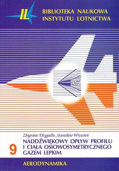 Biblioteka Naukowa nr 9 Zbigniew Dżygadło, Stanisław Wrzesień - NADDŹWIĘKOWY OPŁYW PROFILU I CIAŁA OSIOWOSYMETRYCZNEGO GAZEM LEPKIM