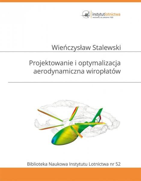 Biblioteka Naukowa nr 52 - Wieńczysław Stalewski -PROJEKTOWANIE I OPTYMALIZACJA AERODYNAMICZNA WIROPŁATÓW