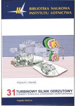 Biblioteka Naukowa nr 31 TURBINOWY SILNIK ODRZUTOWY. ELEMENTY SYMULACJI, STEROWANIA I MONITOROWANIA