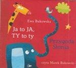 Ja to Ja Ty to ty Przygoda słonia (CD Mp3) Ewa Bukowska