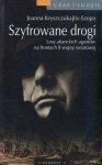 Szyfrowane drogi Losy alianckich szpiegów z czasów II wojny światowej Joanna Kryszczukajtis-Szopa