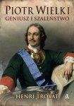 Piotr Wielki Geniusz i szaleństwo Henri Troyat