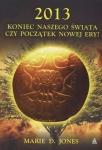 2013 Koniec naszego świata czy początek nowej ery Marie D Jones