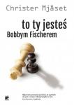 To Ty jesteś Bobbym Fischerem Christer Mjaset