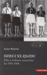 Dzieci XX Zjazdu Film w kulturze sowieckiej lat 1956-1968 Joanna Wojnicka