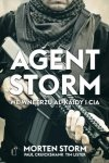 Agent Storm We wnętrzu Al-Kaidy i CIA Morten Storm, Paul Cruickshank, Tim Lister (oprawa twarda)